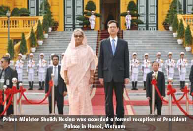Prime Minister Sheikh Hasina was accorded a formal reception at President Palace in Hanoi, Vietnam